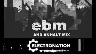 ELECTRONATION [110] EBM and ANHALT MIX
