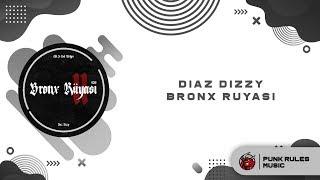 Diaz Dizzy - Bronx Rüyası 2