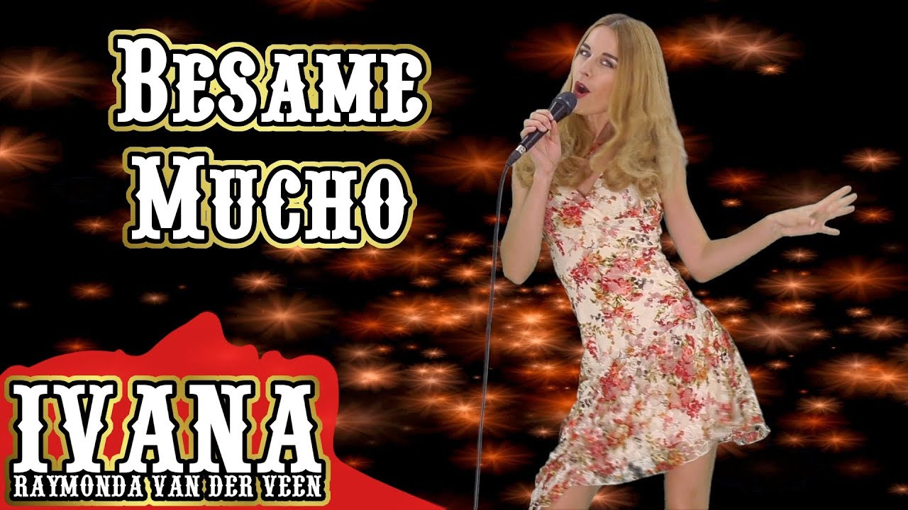 Besame Mucho - Consuelo Velasquez / The Beatles (Official Music Video Cover by Ivana Raymonda)