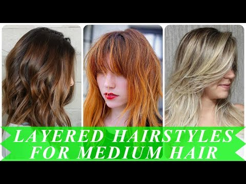 New ideas for layered hairstyles for medium length hair 2018