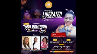 THUS SAYS THE LORD LIBERATED N CELEBRATED WOMENS 5TH YR CONFERENCE 2021-TAKE DOMINION N BOUNCE BACK