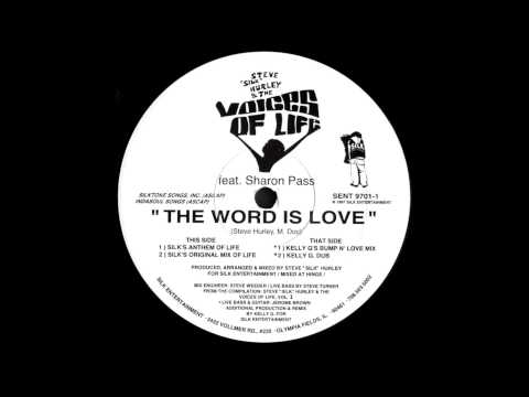 Steve 'Silk' Hurley & The Voices of Life - The Word Is Love (Silk's Anthem of Life) (1997)