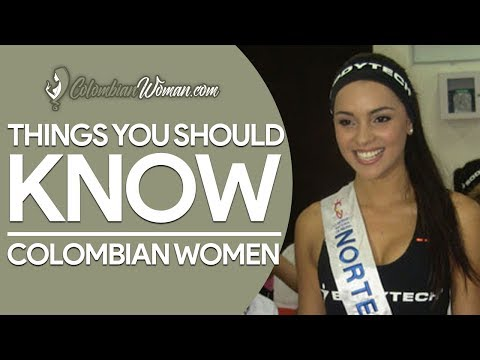 Things you should know about Colombian Women - Colombian Woman [2018]