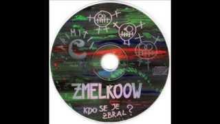 Zmelkoow - Kdo se je zbral?  (cel album)
