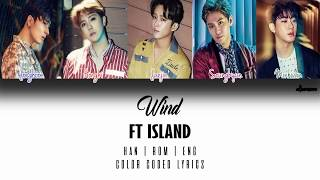 FTISLAND (FT아일랜드) - Wind (Color Coded Han|Rom|Eng Lyrics)