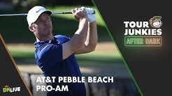 Tour Junkies After Dark: AT&T Pebble Beach Pro-Am