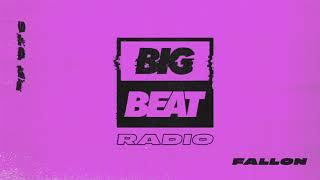 Big Beat Radio: EP #76 - Fallon (Falloony Tunes Mix)