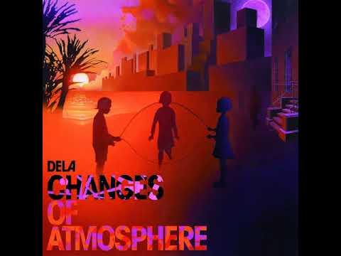 Dela - Changes Of Atmosphere [Full Album]