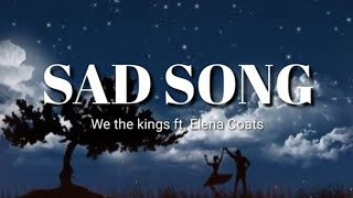 Download We The Kings - Sad Song (Lyrics) ft. Elena Coats