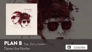 Plan B - Dame Una Noche ft. Zion y Lennox [Official Audio]