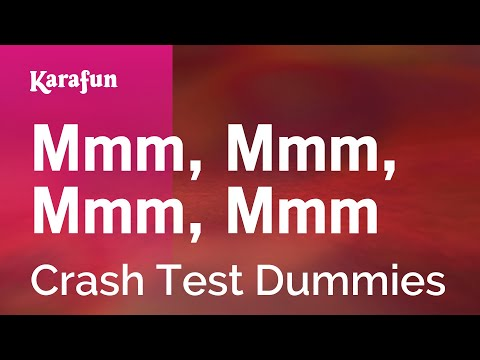 Karaoke Mmm, Mmm, Mmm, Mmm - Crash Test Dummies *