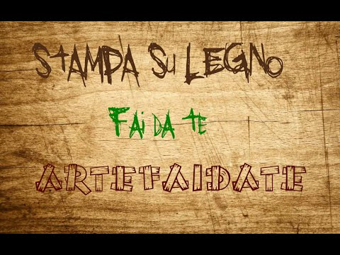 Stampa su legno fai da te diy transfer on wood youtube - Mobile legno fai da te ...
