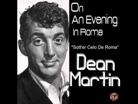 Dean Martin   On an Evening in Roma Sott'er Celo De Roma) (High Quality   Remastered)