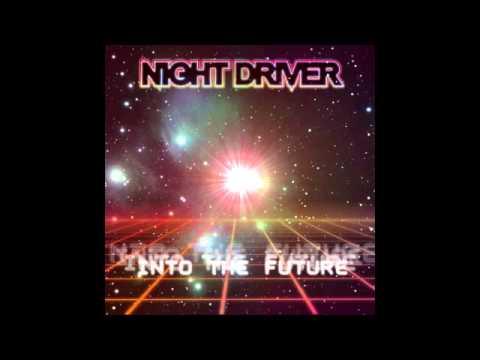 Night Driver - Into the Future [Full Album]