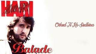Hari Mata Hari - Otkud ti ko sudbina - (Audio 1997) HD