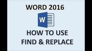 word 2016 - Find and Replace Tutorial - How To Search for Words & Use Different Text in MS Document