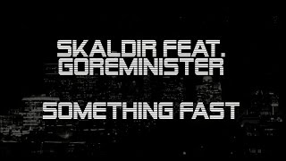 Skaldir feat. Goreminister - Something Fast (The Sisters of Mercy Cover)