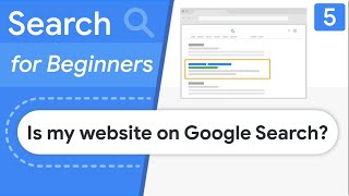 Is My Website Showing In Google Search?   Search For Beginners Ep 5