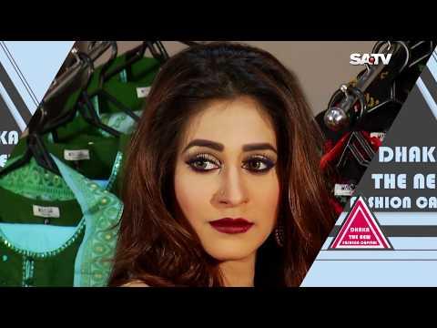DHAKA THE NEW FASHION CAPITAL Eisode 01 | SATV Fashion Show