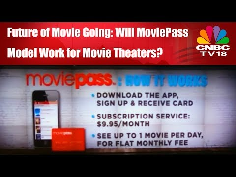 Future of Movie Going | Will MoviePass Model Work for Movie Theaters? | CNBC TV18