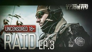 Escape from Tarkov. Raid. Episode 3. Uncensored 18+