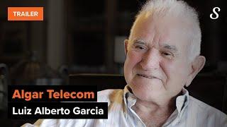 Luiz Alberto Garcia, da Algar Telecom | Trailer Oficial | meuSucesso.com