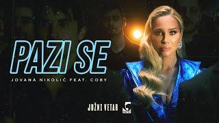 Jovana Nikolić feat. Coby - Pazi Se