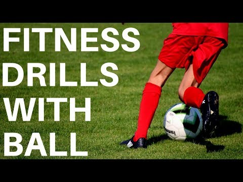 Soccer Conditioning Drills With The Ball - Develop Fitness and Skills Quickly