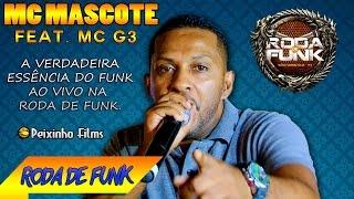 MC Mascote - Feat. MC G3 :: Sensacional ao vivo na Roda de Funk :: Especial