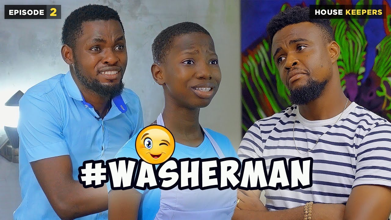 Download WASHERMAN - EPISODE 2 | HOUSE KEEPERS SERIES (Mark Angel Comedy)