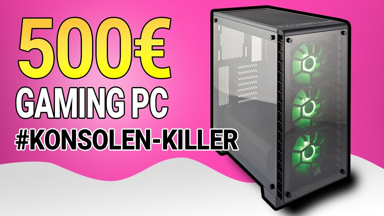 500 gaming pc gaming pc f r unter 500 euro april for Wohnlandschaft unter 500 euro