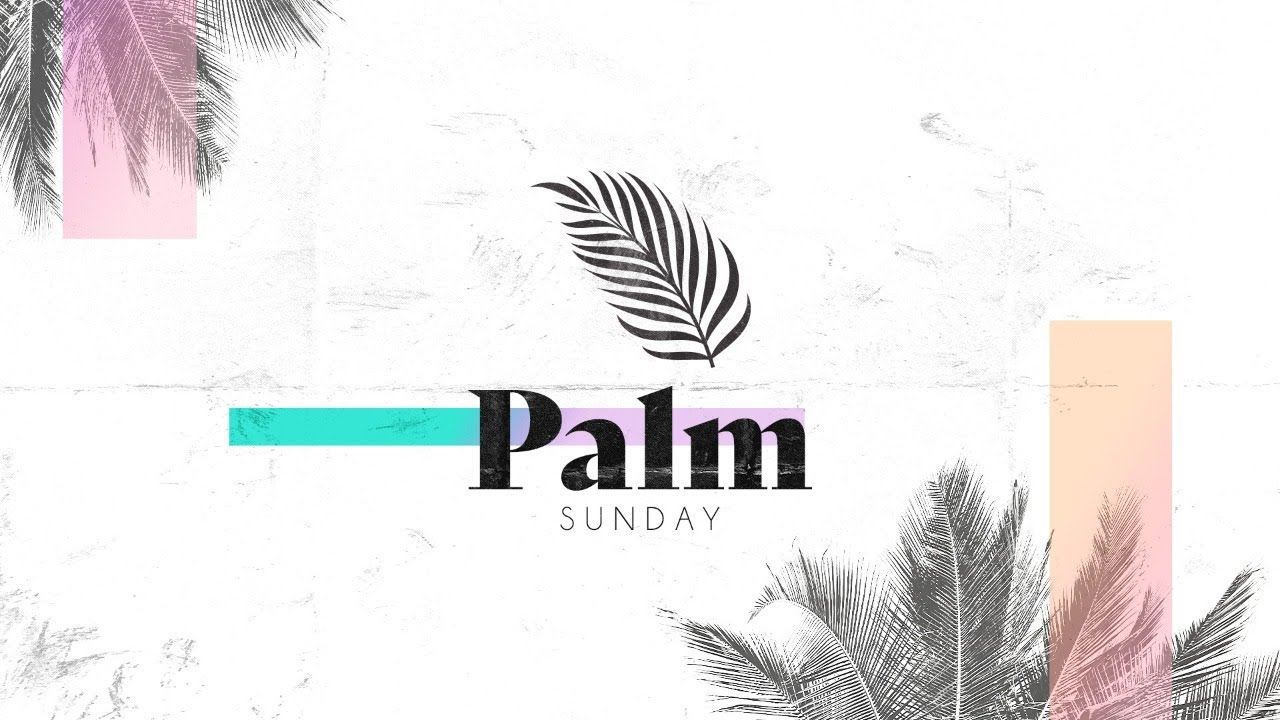 Palm Sunday • April 5, 2020 • Mission Community Online