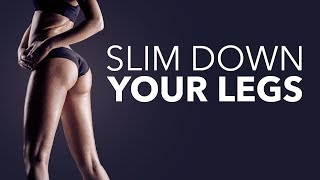 How To Slim Down Your Legs (GETS RESULTS!!)