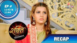 Shakti | शक्ति | Episode 1143 & 1144 | Recap