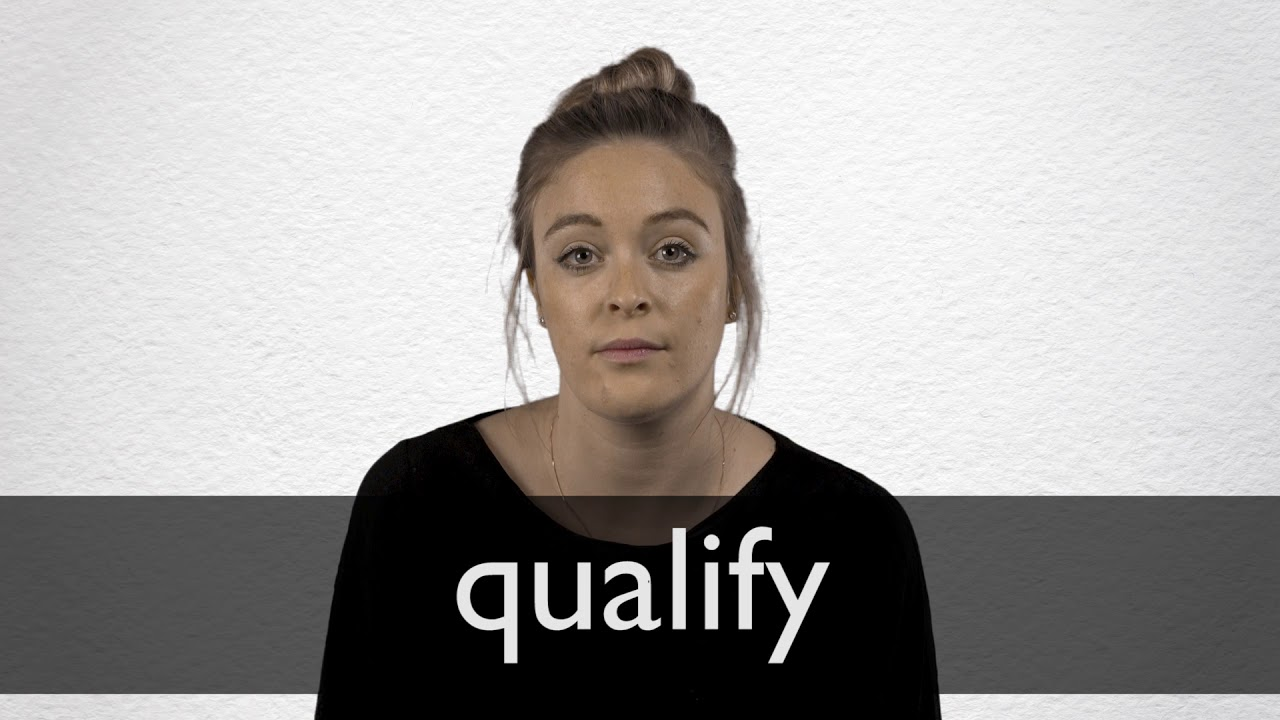 Qualify definition and meaning | Collins English Dictionary