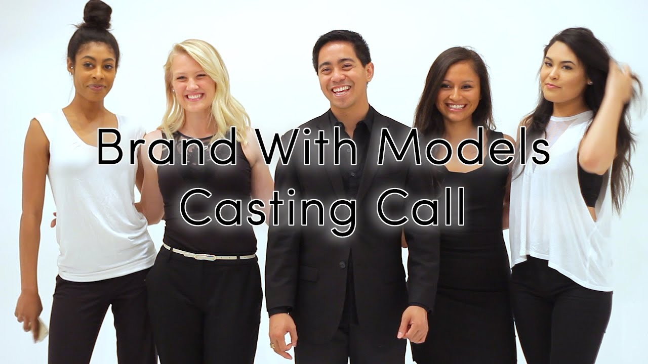 Brand With Models - Casting Call