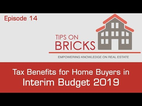 Tax Benefits for Home Buyers in Interim Budget 2019 - TIPS ON BRICKS: Episode 14 Mp3