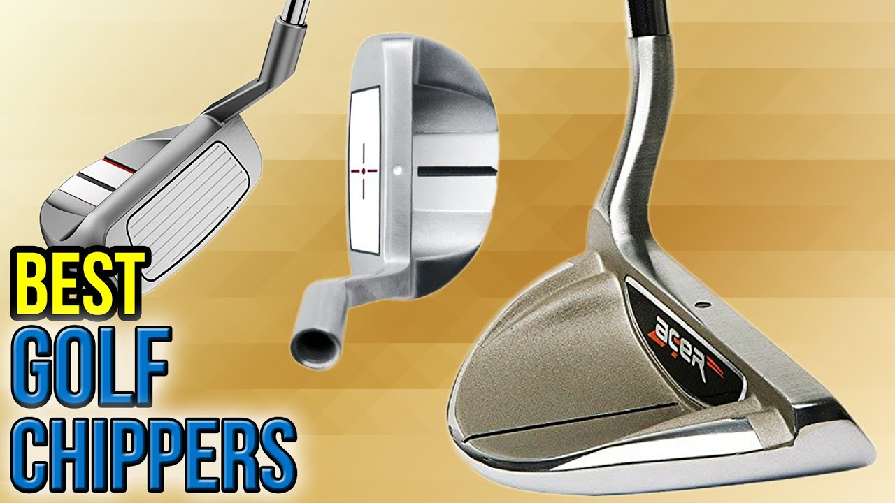 8 Best Golf Chippers 2017 Youtube
