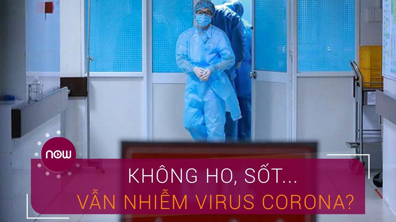 Vì sao không ho, sốt… vẫn nhiễm virus Corona? | VTC Now