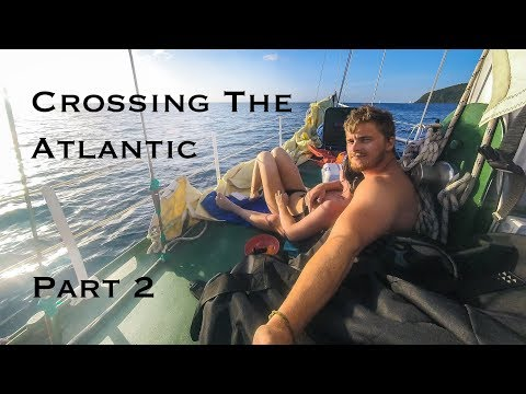 An Atlantic Crossing Adventure - Part 2