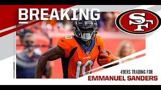 Emmanuel Sanders TRADED To The 49ers!!