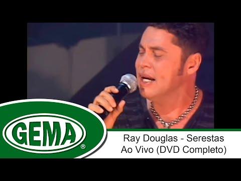 Ray Douglas Serestas Ao Vivo Dvd Completo Youtube