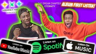 TXT: The Dream Chapter: ETERNITY Full Album (REACTION)