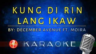 Kung 'Di Rin Lang Ikaw (Feat. Moira Dela Torre) KARAOKE