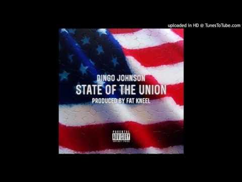 Dingo Johnson - STATE OF THE UNION (Prod. FAT KNEEL)