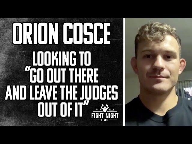 """Orion Cosce Looking to """"Go Out There and Leave the Judges Out of It"""""""