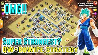 OMG!! Super Strongest Attack QW BOWIPE Strategy Smash TH12 3-Star ( Clash of Clans )#1