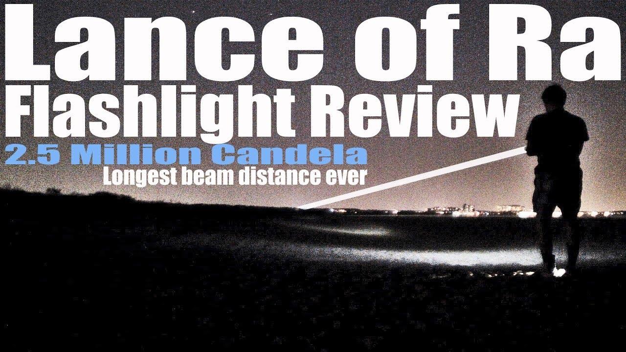 Lance Of Ra Flashlight Review 2 5 Million Candela