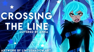 Crossing The Line (from Tangled: The Series) 【covered by Anna】