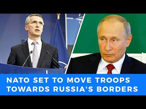 "NATO's ""Summit Declaration"" moves troops into direct confrontation with Russia"